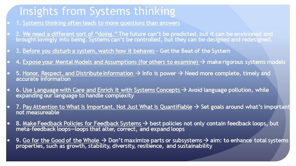Insights from Systems thinking 1. Systems thinking often leads to more questions than answers 2. We need a different sort of doing. The future cant be