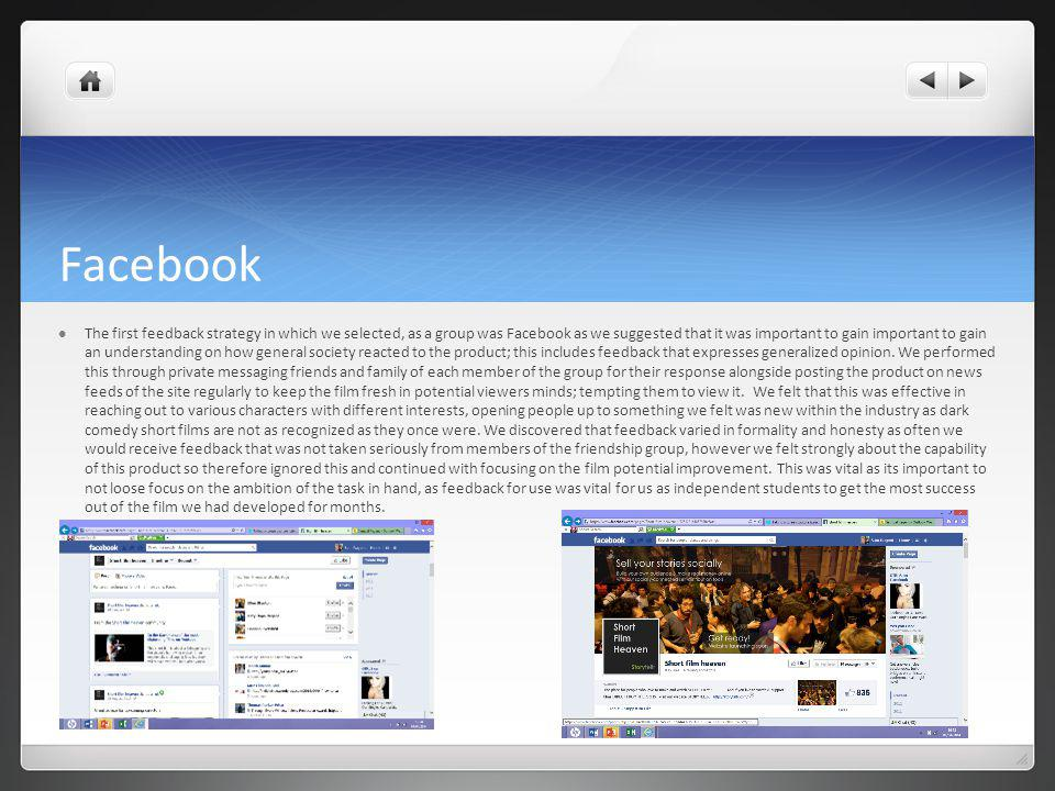 Facebook The first feedback strategy in which we selected, as a group was Facebook as we suggested that it was important to gain important to gain an