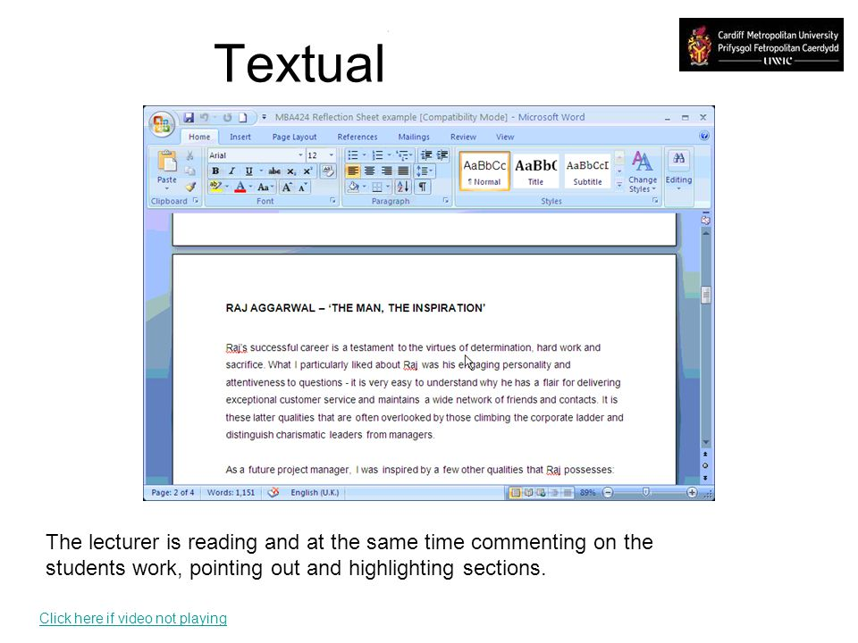 Textual The lecturer is reading and at the same time commenting on the students work, pointing out and highlighting sections. Click here if video not