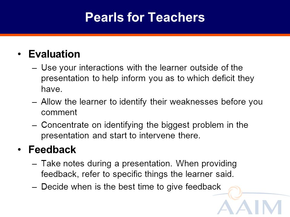 Pearls for Teachers Evaluation –Use your interactions with the learner outside of the presentation to help inform you as to which deficit they have. –