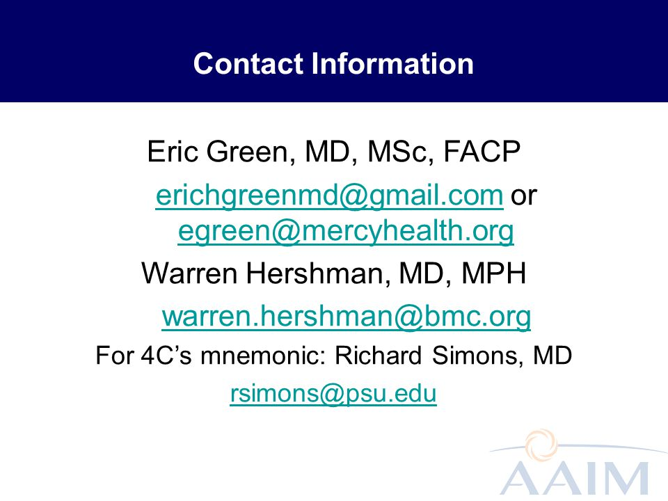 Contact Information Eric Green, MD, MSc, FACP erichgreenmd@gmail.comerichgreenmd@gmail.com or egreen@mercyhealth.org egreen@mercyhealth.org Warren Her