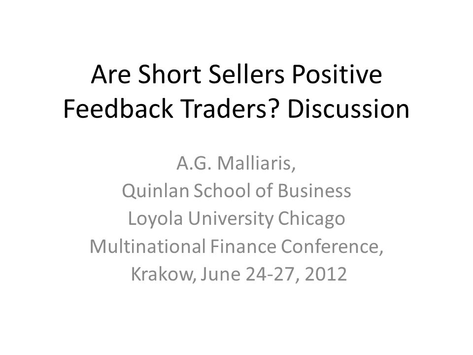 Are Short Sellers Positive Feedback Traders. Discussion A.G.