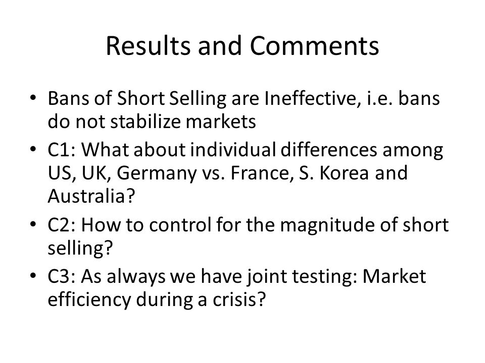 Results and Comments Bans of Short Selling are Ineffective, i.e.