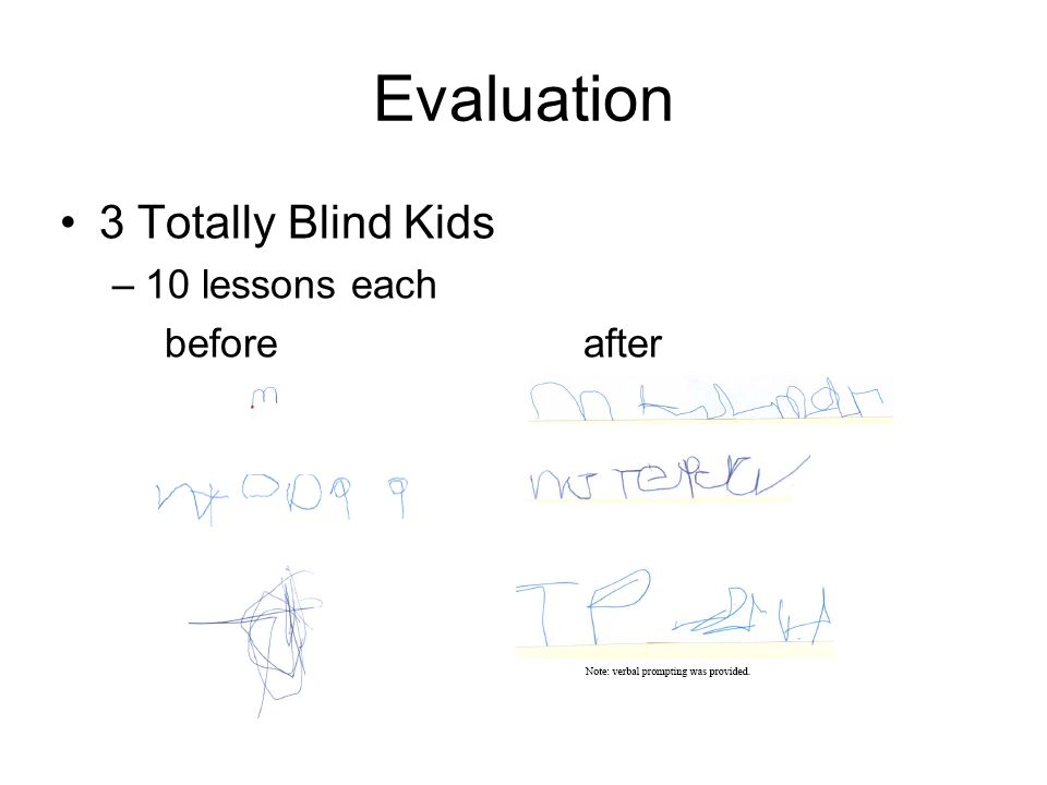 Evaluation 3 Totally Blind Kids –10 lessons each beforeafter