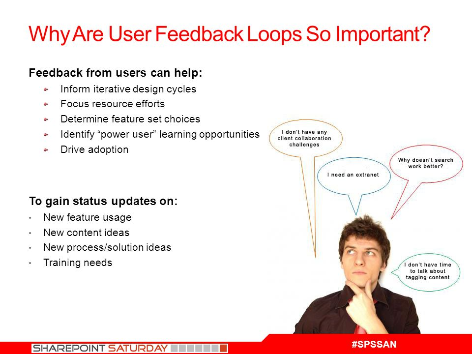 #SPSSAN Why Are User Feedback Loops So Important.