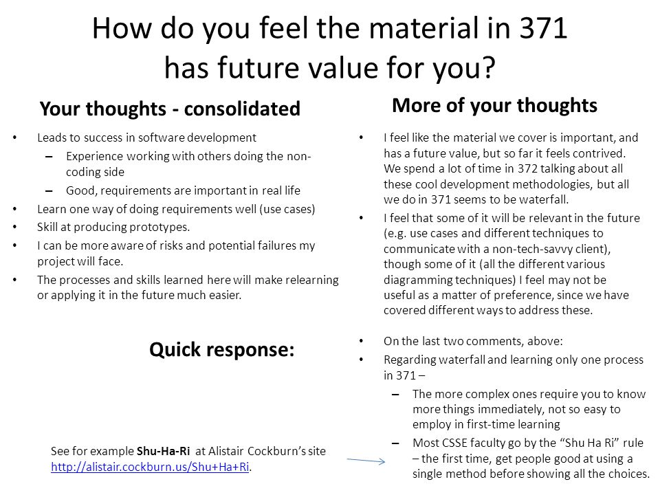 How do you feel the material in 371 has future value for you? Your thoughts - consolidated Leads to success in software development – Experience worki