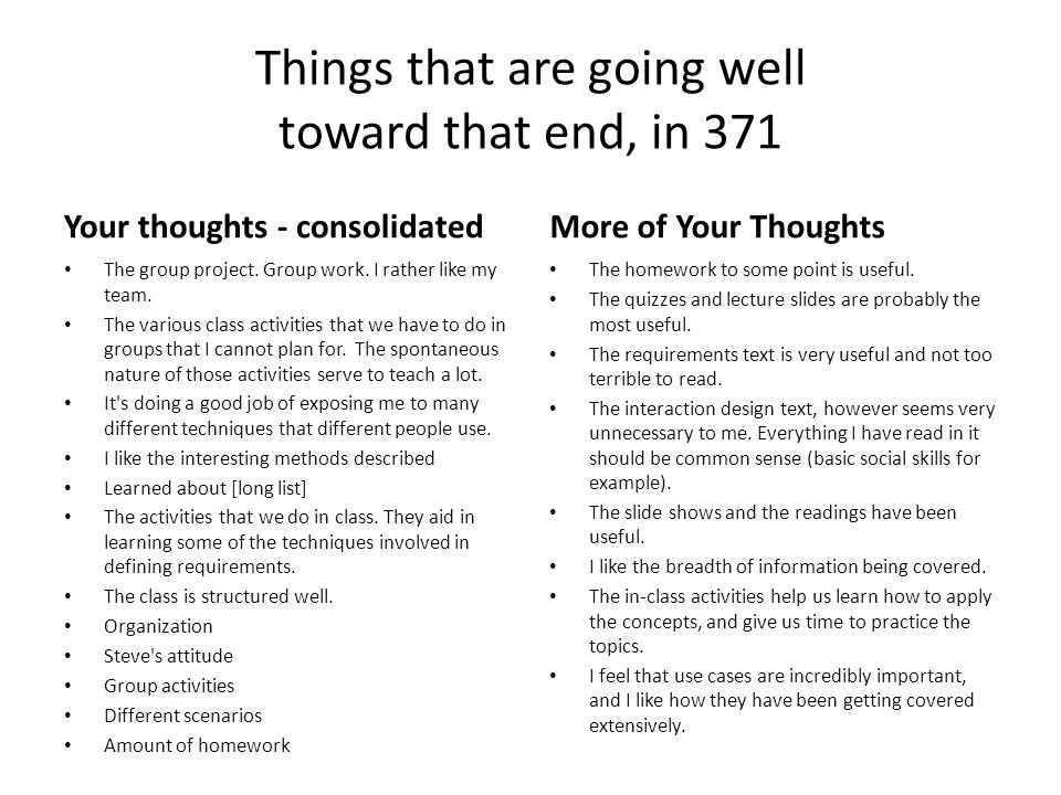 Things that are going well toward that end, in 371 Your thoughts - consolidated The group project. Group work. I rather like my team. The various clas