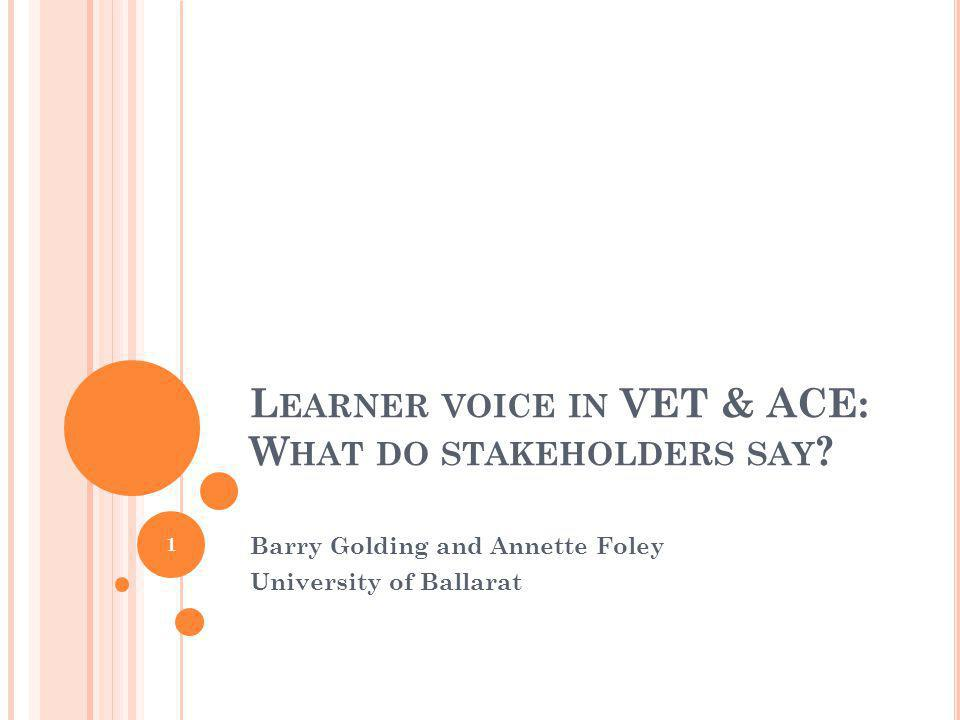 L EARNER VOICE IN VET & ACE: W HAT DO STAKEHOLDERS SAY .