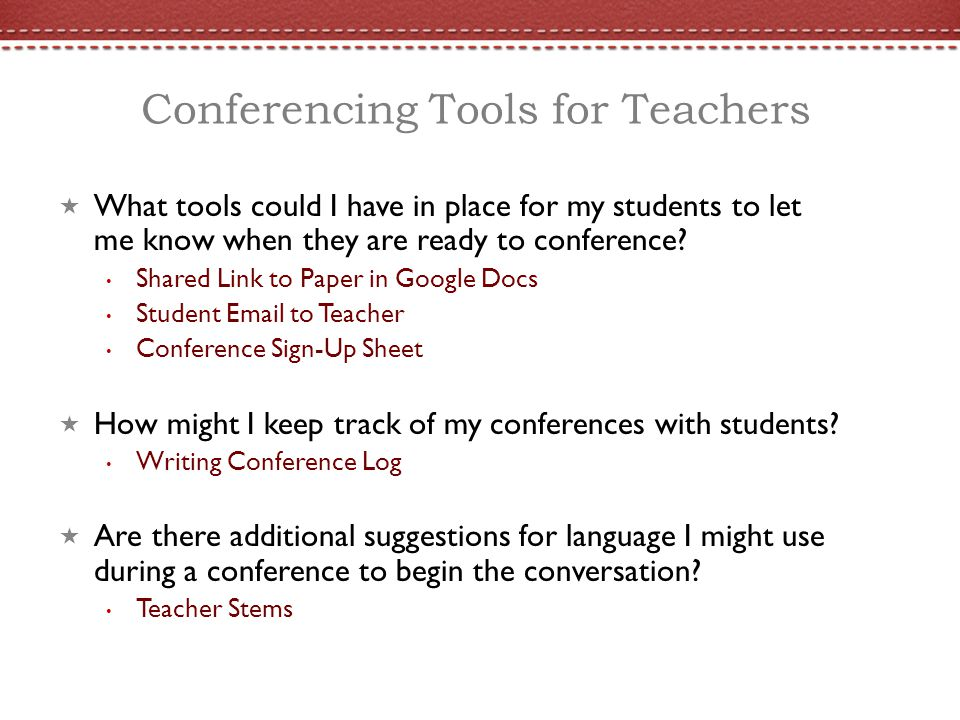 Conferencing Tools for Teachers What tools could I have in place for my students to let me know when they are ready to conference? Shared Link to Pape