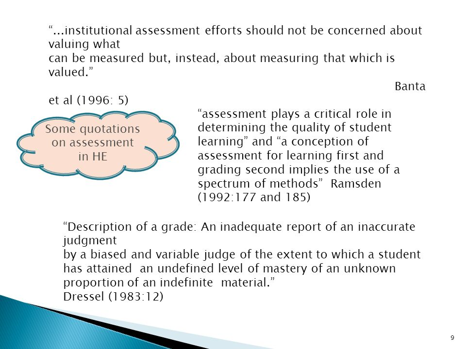 ...institutional assessment efforts should not be concerned about valuing what can be measured but, instead, about measuring that which is valued.