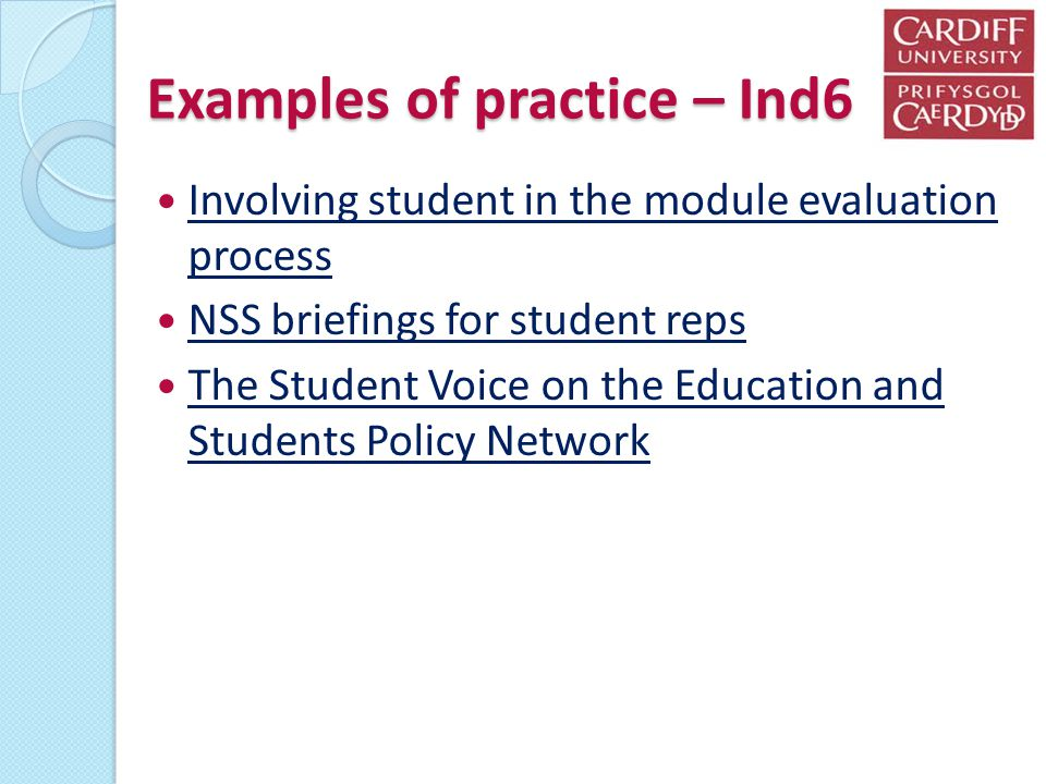 Examples of practice – Ind6 Involving student in the module evaluation process Involving student in the module evaluation process NSS briefings for st