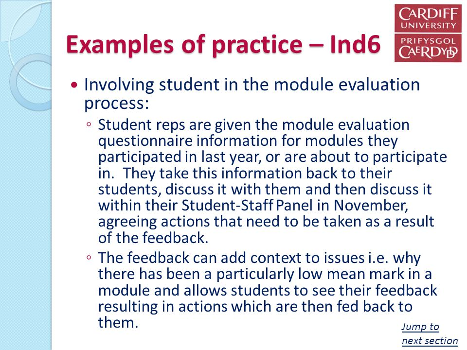 Examples of practice – Ind6 Involving student in the module evaluation process: Student reps are given the module evaluation questionnaire information