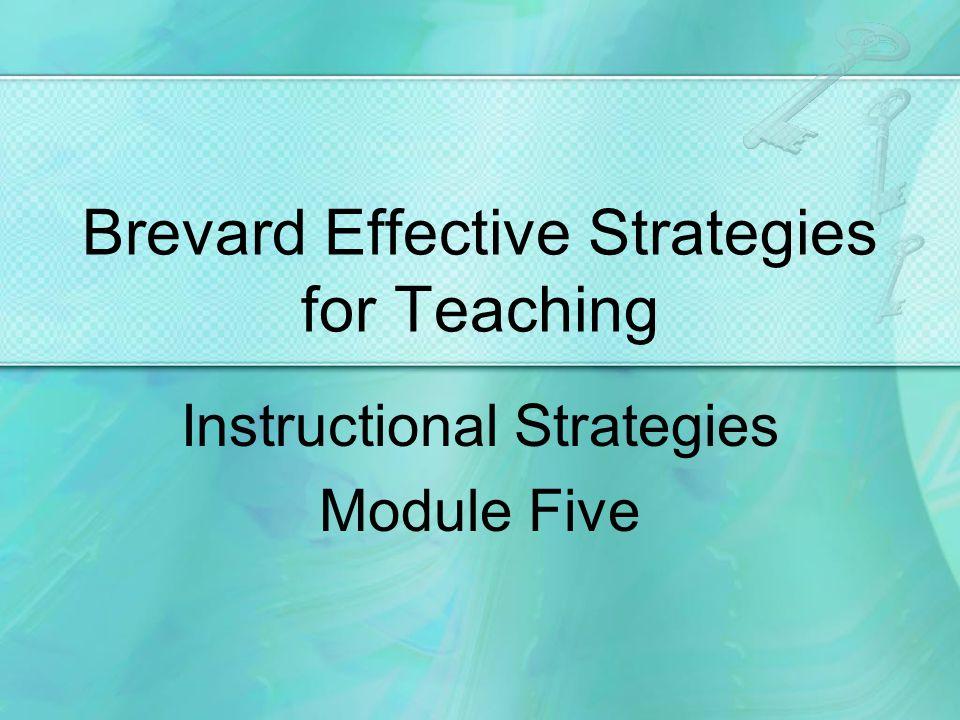 Brevard Effective Strategies for Teaching Instructional Strategies Module Five