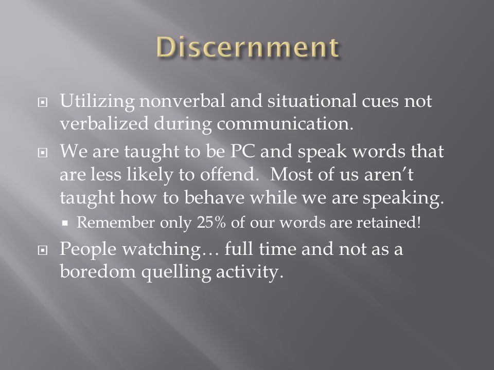 Utilizing nonverbal and situational cues not verbalized during communication.