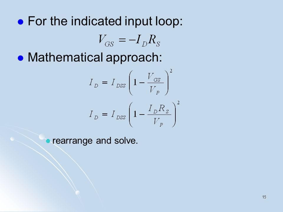 For the indicated input loop: Mathematical approach: rearrange and solve. 15