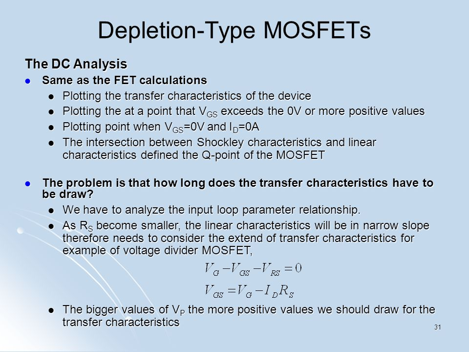The DC Analysis Same as the FET calculations Same as the FET calculations Plotting the transfer characteristics of the device Plotting the transfer ch