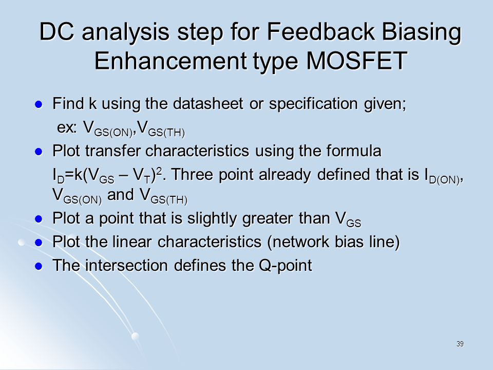 DC analysis step for Feedback Biasing Enhancement type MOSFET Find k using the datasheet or specification given; Find k using the datasheet or specifi
