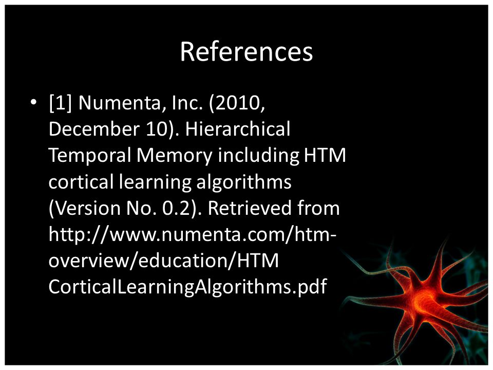 References [1] Numenta, Inc.(2010, December 10).
