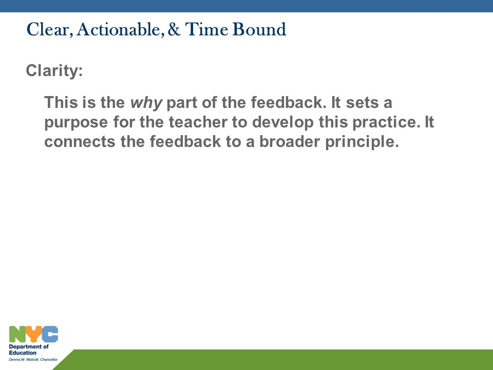 Clear, Actionable, & Time Bound Actionable: This is the what part of the feedback.