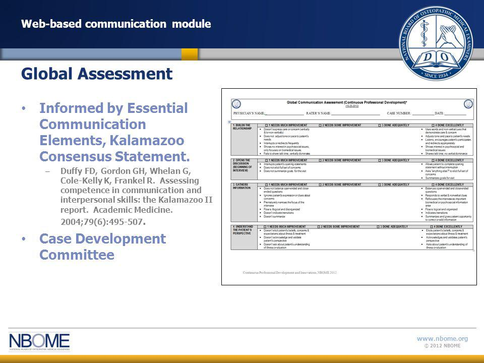 © 2012 NBOME www.nbome.org Web-based communication module Informed by Essential Communication Elements, Kalamazoo Consensus Statement.