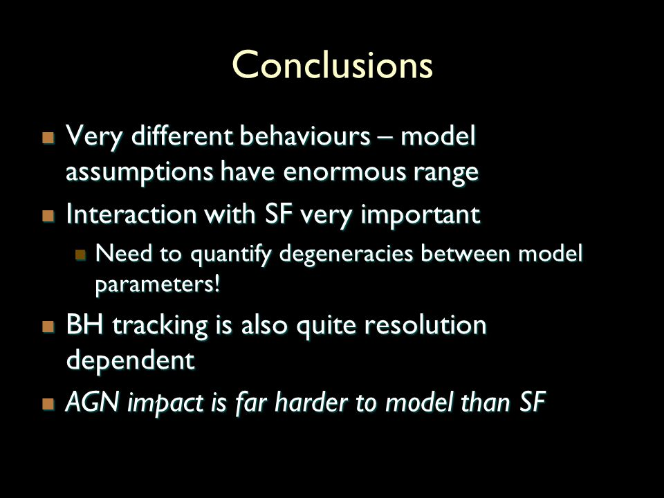 Conclusions Very different behaviours – model assumptions have enormous range Very different behaviours – model assumptions have enormous range Interaction with SF very important Interaction with SF very important Need to quantify degeneracies between model parameters.
