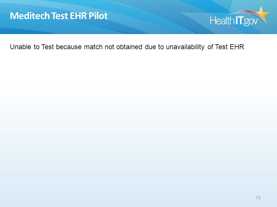 Meditech Test EHR Pilot 19 Unable to Test because match not obtained due to unavailability of Test EHR