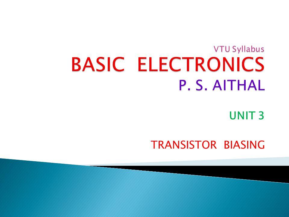 UNIT 3 TRANSISTOR BIASING