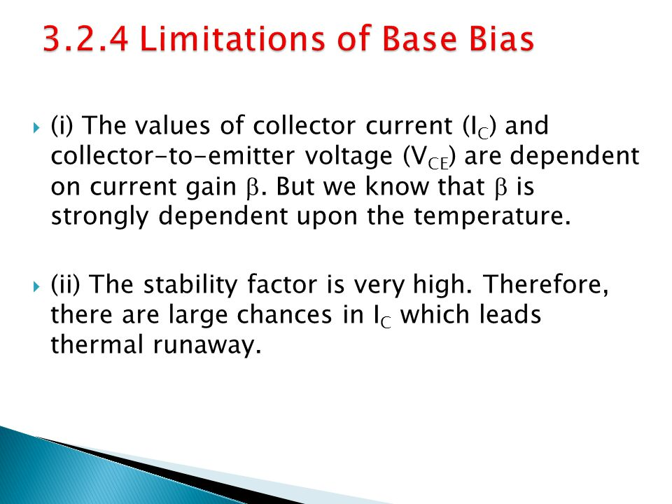 (i) The values of collector current (I C ) and collector-to-emitter voltage (V CE ) are dependent on current gain. But we know that is strongly depend
