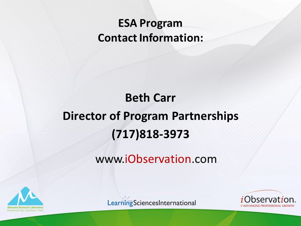 ESA Program Contact Information: Beth Carr Director of Program Partnerships (717)818-3973 www.iObservation.com