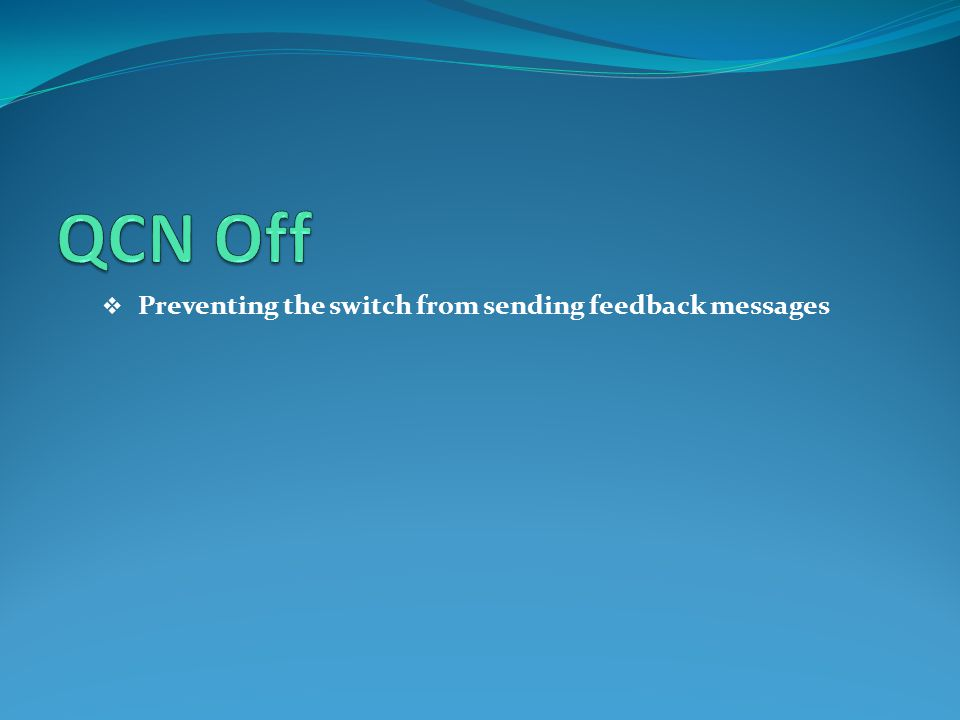 Preventing the switch from sending feedback messages