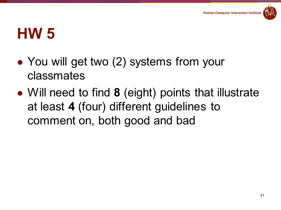 HW 5 You will get two (2) systems from your classmates Will need to find 8 (eight) points that illustrate at least 4 (four) different guidelines to co