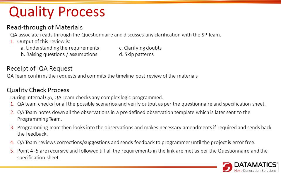 Quality Process Read-through of Materials QA associate reads through the Questionnaire and discusses any clarification with the SP Team. 1.Output of t