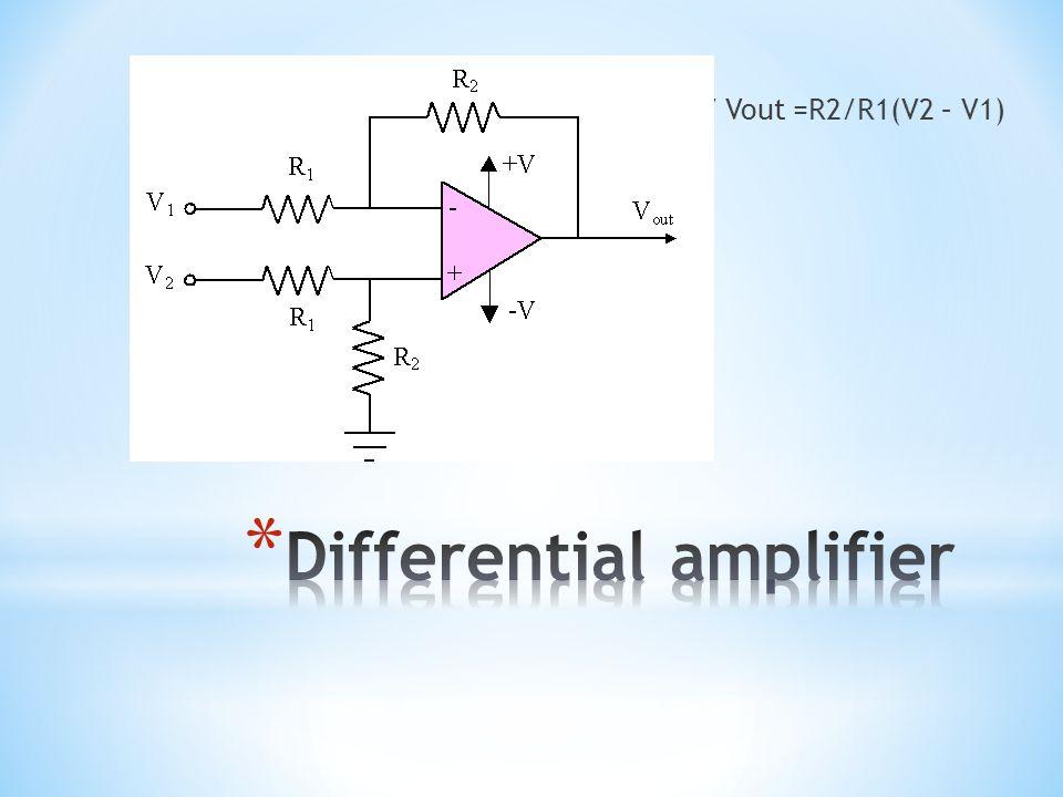 V Vout =R2/R1(V2 – V1) t