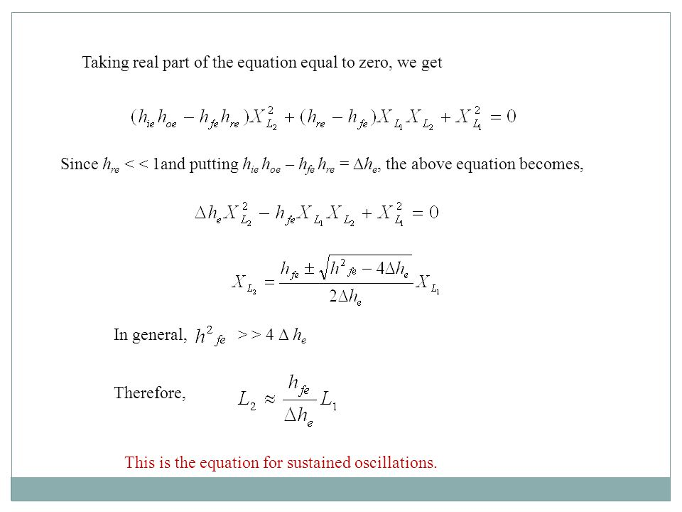 Taking real part of the equation equal to zero, we get Since h re < < 1and putting h ie h oe – h fe h re = h e, the above equation becomes, In general
