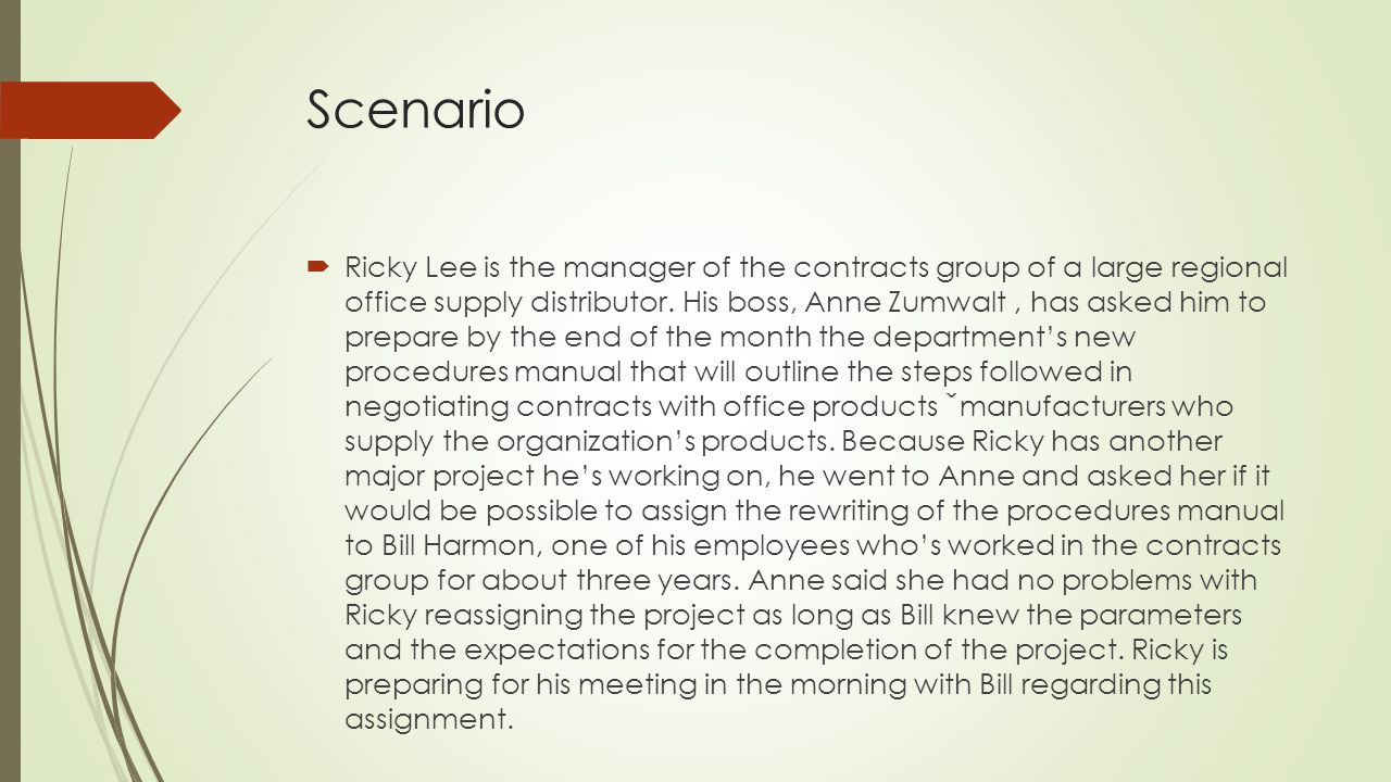 Scenario Ricky Lee is the manager of the contracts group of a large regional office supply distributor. His boss, Anne Zumwalt, has asked him to prepa