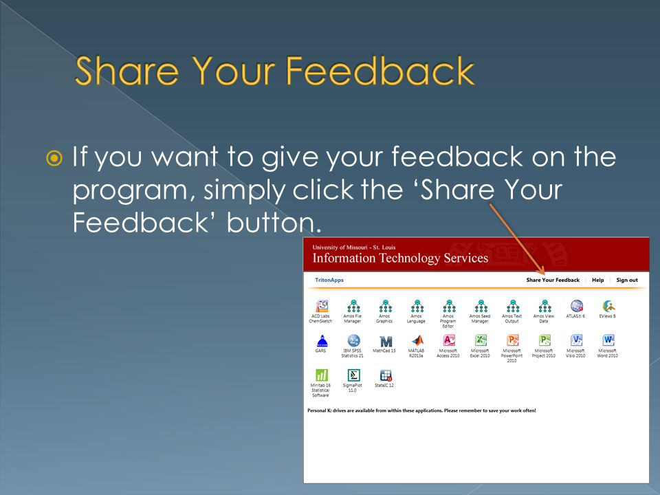If you want to give your feedback on the program, simply click the Share Your Feedback button.