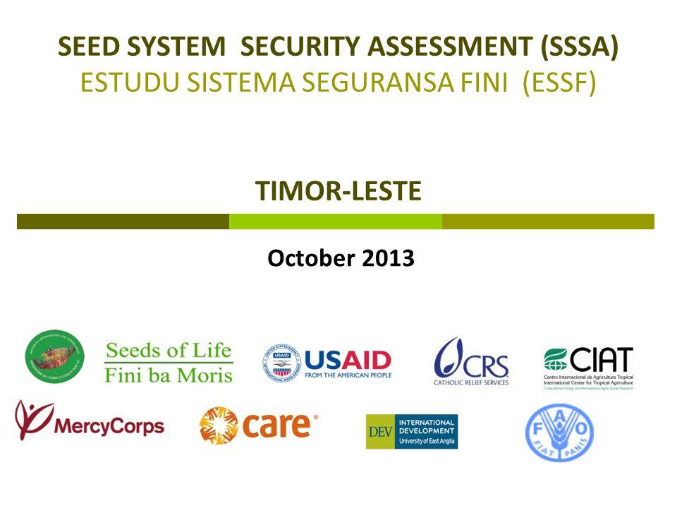 SEED SYSTEM SECURITY ASSESSMENT (SSSA) ESTUDU SISTEMA SEGURANSA FINI (ESSF) TIMOR-LESTE October 2013