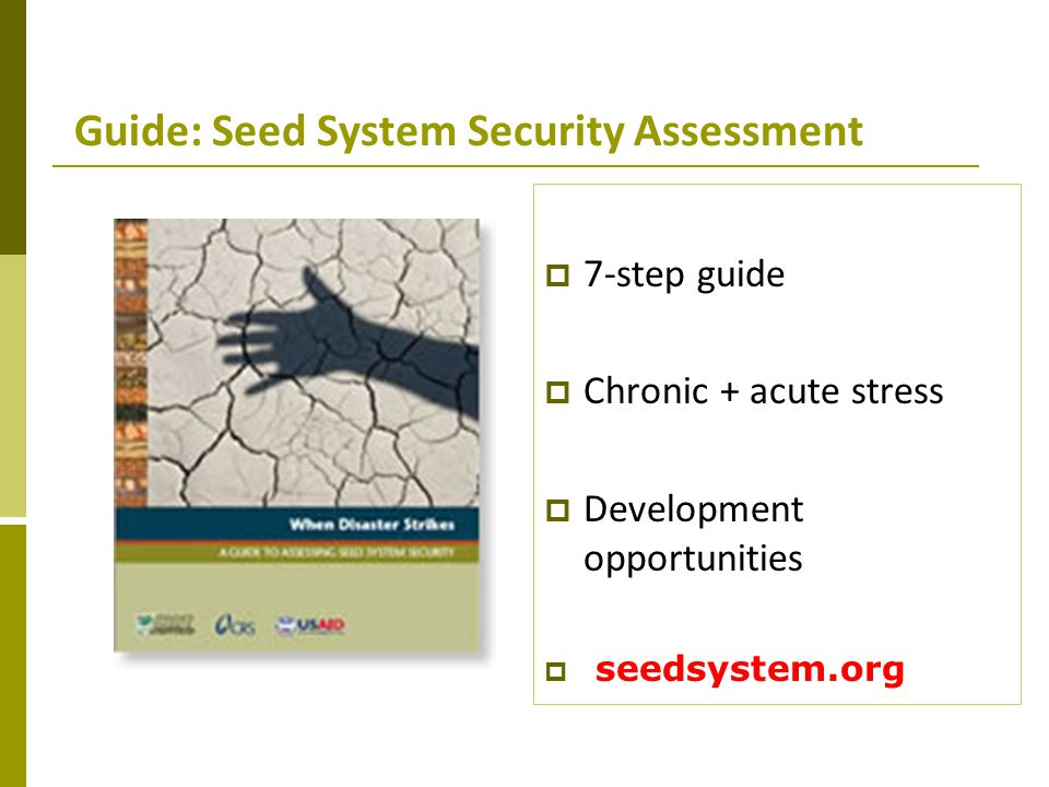 Guide: Seed System Security Assessment 7-step guide Chronic + acute stress Development opportunities seedsystem.org