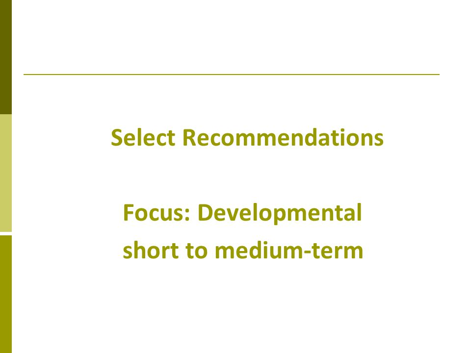 Select Recommendations Focus: Developmental short to medium-term