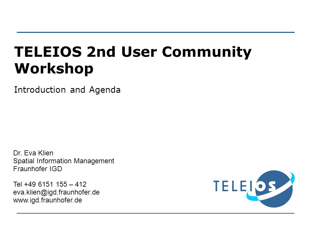 TELEIOS 2nd User Community Workshop Introduction and Agenda Dr.