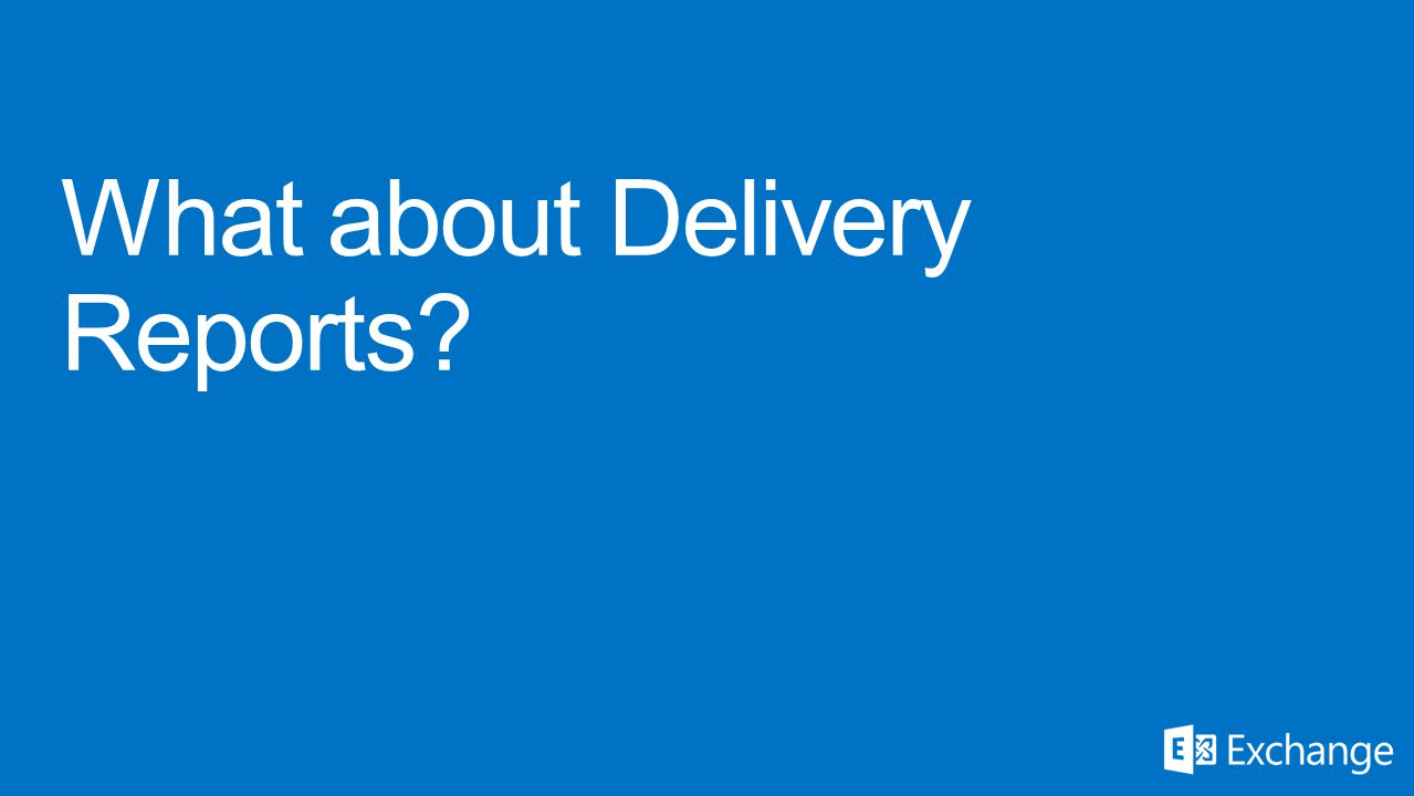 What about Delivery Reports?