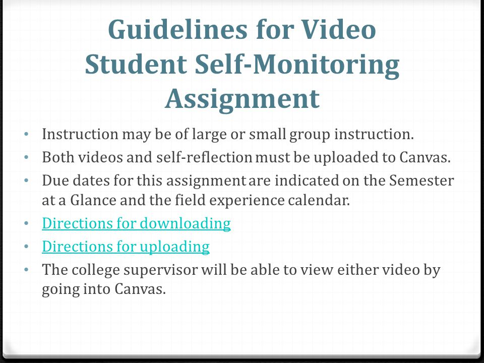 Guidelines for Video Student Self-Monitoring Assignment Instruction may be of large or small group instruction. Both videos and self-reflection must b