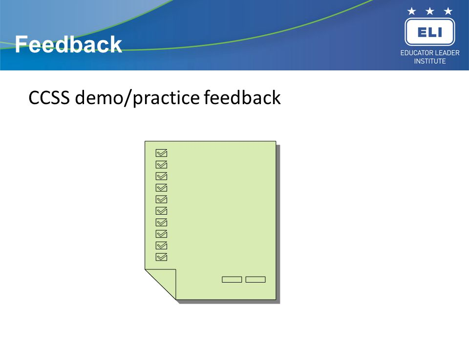 Feedback CCSS demo/practice feedback