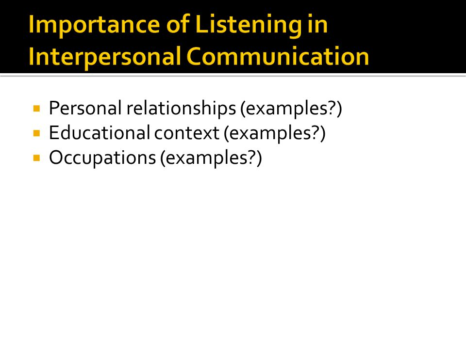 Personal relationships (examples?) Educational context (examples?) Occupations (examples?)