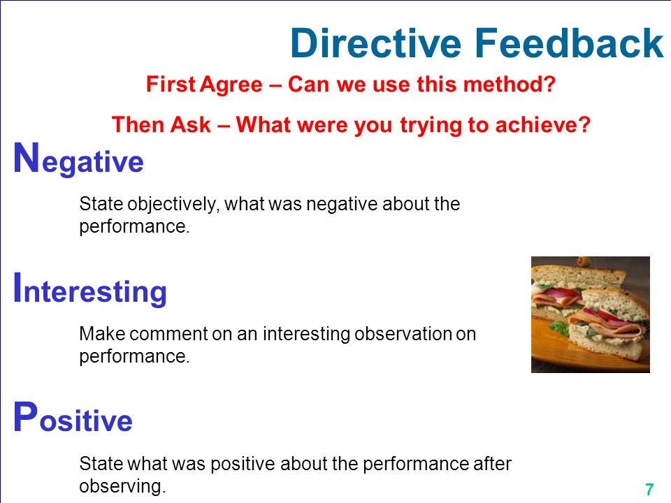 7 N egative State objectively, what was negative about the performance.