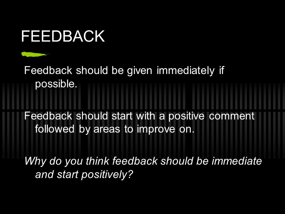 There are two main types of feedback.EXTERNAL and INTERNAL.