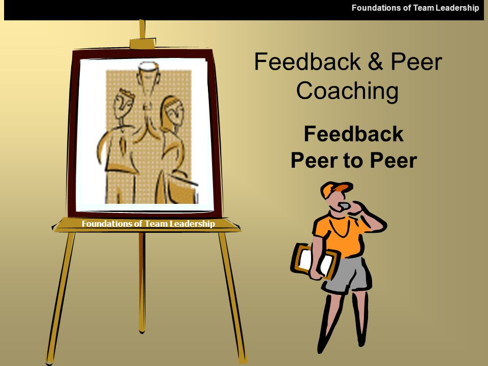 Feedback & Peer Coaching Feedback Peer to Peer