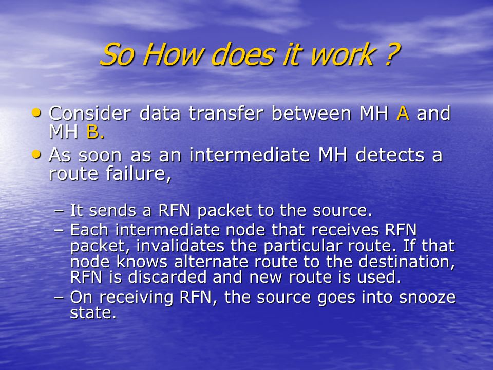 So How does it work .Consider data transfer between MH A and MH B.