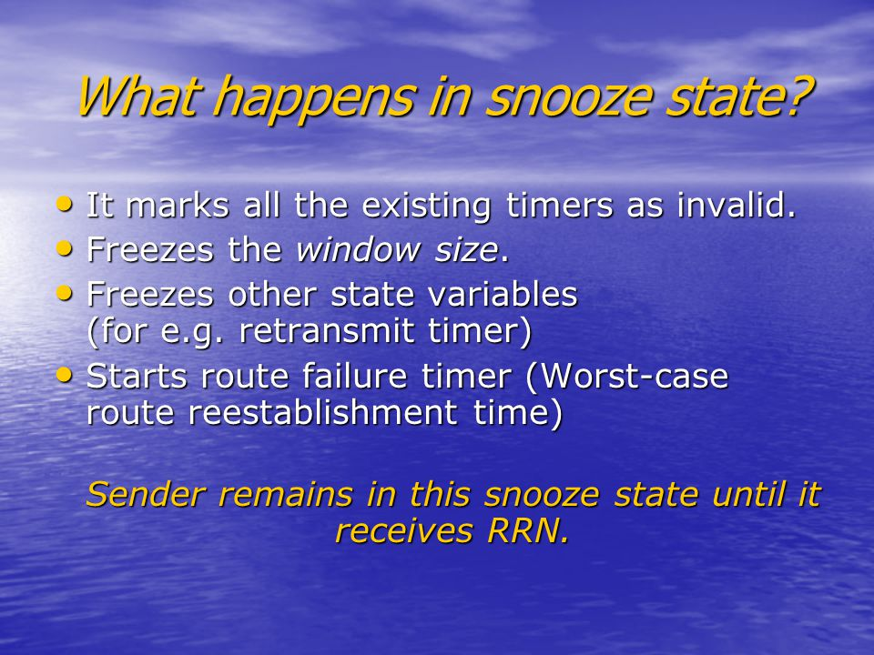 What happens in snooze state. It marks all the existing timers as invalid.