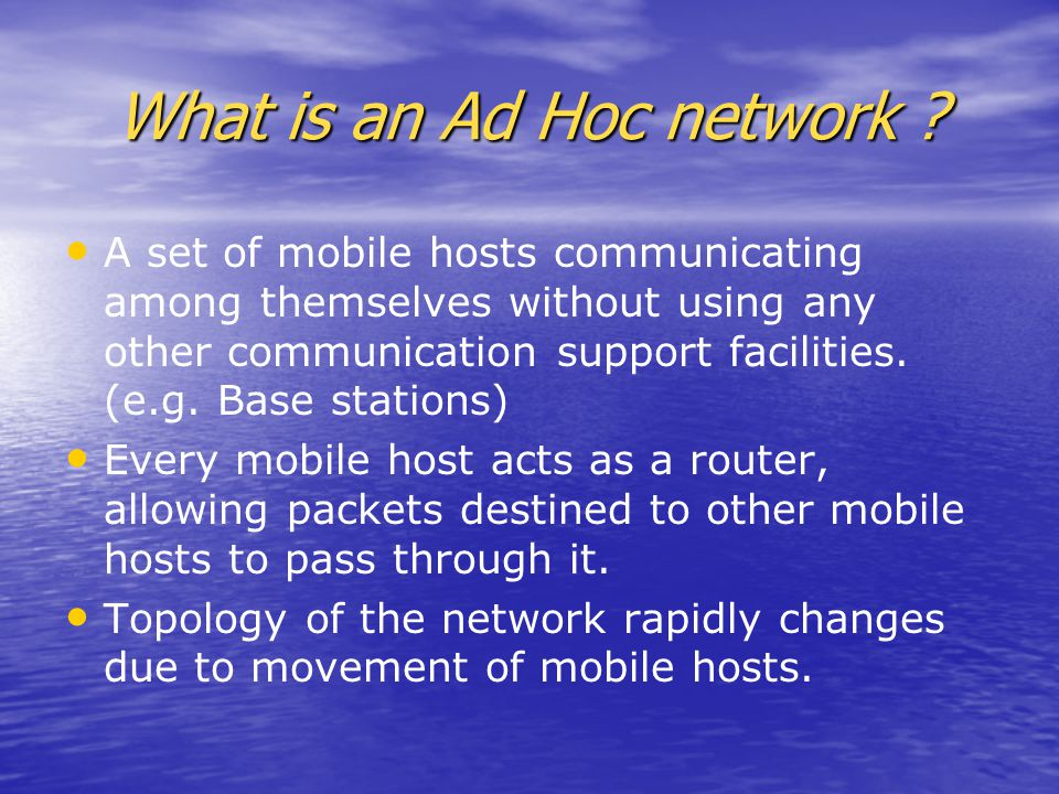 What is an Ad Hoc network .